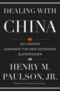 dealing-with-china-by-henry-m-paulson-jr
